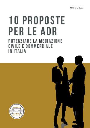 Anteprima documento 10 proposte per le Adr - maggio 2021 - Potenziare la mediazione civile e commerciale in Italia